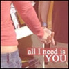 All I need.....Is You