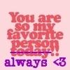 u r so my fav person! <3